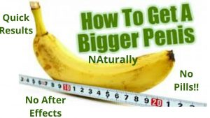 Full Methods On How To Make Penis Bigger Naturally